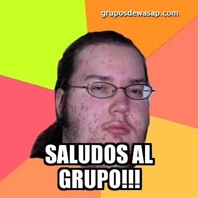 Meme saludos al grupo de whatsapp