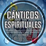 ♪CÁNTICOS ESPIRITUALES♪