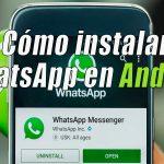 Cómo instalar whatsapp en android