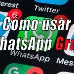 Cómo usar WhatsApp gratis